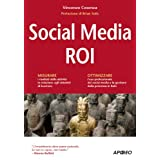Social Media ROI (Guida completa)di Vincenzo Cosenza