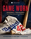 img - for Game Worn: Baseball Treasures from the Game's Greatest Heroes and Moments book / textbook / text book