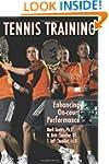 Tennis Training: Enhancing On-court P...