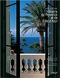 echange, troc Christine Lippens, Catherine Sauvat - Maisons de Provence et de Côte d'Azur : Visite privée