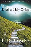 Death in Holy Orders (Adam Dalgliesh Mystery Series #11) (0812977238) by P. D. James