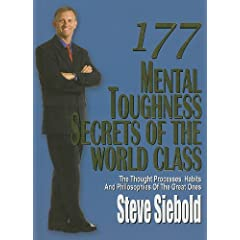 177 Mental Toughness Secrets of the World Class  The Thought Processes, Habits and Philosophies of the Great Ones
