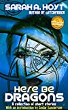 Here Be Dragons: A collection of short stories