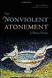 The Nonviolent Atonement, Second Edition