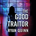 The Good Traitor Audiobook by Ryan Quinn Narrated by Angela Dawe