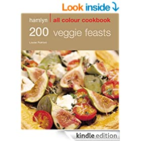 200 Veggie Feasts: Over 200 Delicious Recipes and Ideas (All Colour Cookbook)