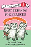 Best Friends for Frances (I Can Read Book 2) (0060838035) by Hoban, Russell