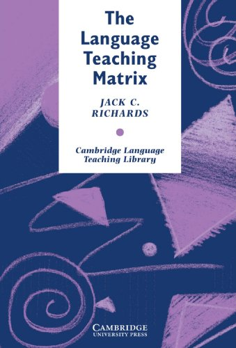The Language Teaching Matrix Paperback: Curriculum, Methodology, and Materials (Cambridge Language Teaching Library)