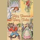 Fifty Famous Fairy Tales Hörbuch  Gesprochen von: Marguerite Gavin
