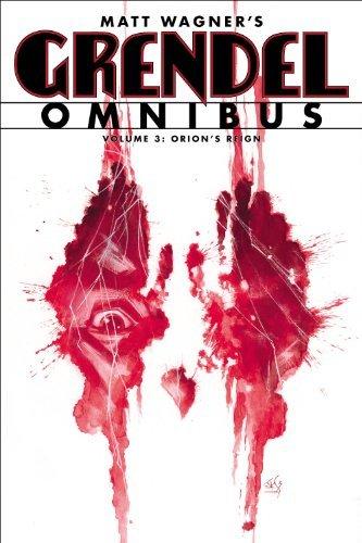 Matt Wagner - Grendel: Omnibus, Vol. 3 - Orion's Reign (Grendel Omnibus)