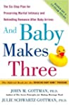 And Baby Makes Three: The Six-Step Pl...