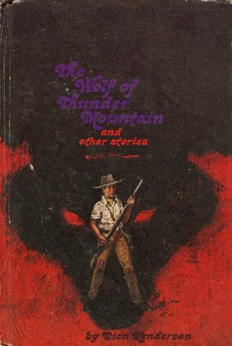 The Wolf of Thunder Mountain and Other Stories, DION HENDERSON