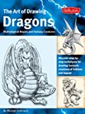 img - for The Art of Drawing Dragons: Discover Simple Step-by-Step Techniques for Drawing Fantastic Creatures of Folklore and Legend (The Collectors Series) book / textbook / text book