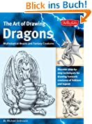 Art of Drawing Dragons, Mythological Beasts, and Fantasy Creatures: Discover Step-by-step Techniques for Drawing Fantastic Creatures of Folklore and Legend (The Collectors Series)