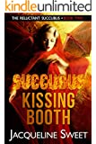 Succubus Kissing Booth: The Reluctant Succubus