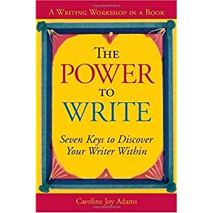 【クリックで詳細表示】The Power to Write: A Writing Workshop in a Book: Caroline Joy Adams: 洋書
