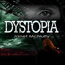Dystopia (       UNABRIDGED) by Janet McNulty Narrated by Robert Lee wilson