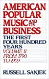 img - for American Popular Music and Its Business: The First Four Hundred Years Volume II: From 1790 to 1909 (American Popular Music & Its Business) by Sanjek Russell (1988-07-28) Hardcover book / textbook / text book