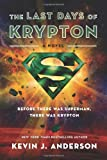 The Last Days of Krypton: A Novel (0062219855) by Anderson, Kevin J.
