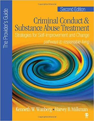Criminal Conduct and Substance Abuse Treatment - The Provider's Guide: Strategies for Self-Improvement and Change; Pathways to Responsible Living