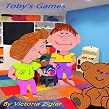 Toby's Games: Toby's Tales, Volume 4 Audiobook by Victoria Zigler Narrated by Joseph A. Batzel