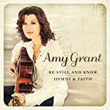 Be Still and Know...Hymns & Faith