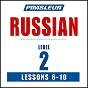 Russian Level 2 Lessons 6-10: Learn to Speak and Understand Russian with Pimsleur Language Programs |  Pimsleur