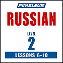 Russian Level 2 Lessons 6-10: Learn to Speak and Understand Russian with Pimsleur Language Programs Speech by  Pimsleur Narrated by  Pimsleur