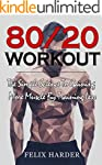 Workout: 80/20 Workout: The Simple Sc...