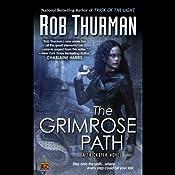 The Grimrose Path: Trickster, Book 2   [Rob Thurman]