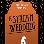 A Syrian Wedding | Nicholas Seeley
