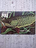 Pike (Catchmore S) (0723405697) by Allen, David