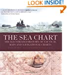 The Sea Chart: The Illustrated Histor...