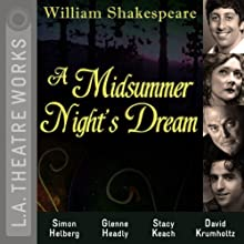 A Midsummer Night's Dream Performance by William Shakespeare Narrated by Simon Helberg, Glenne Headly, Hector Elizondo, Stacy Keach, David Krumholtz, Tara Barr, Jamie Bamber
