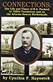 img - for Connections: The Life and Times of B.A. Packard in 1880s Tombstone and on the Arizona-Sonora Borderlands book / textbook / text book