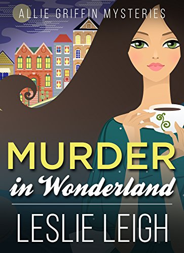 MURDER in WONDERLAND (Allie Griffin Mysteries Book 1)