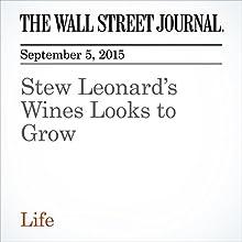 Stew Leonard's Wines Looks to Grow (       UNABRIDGED) by Lettie Teague, Paul Ryden