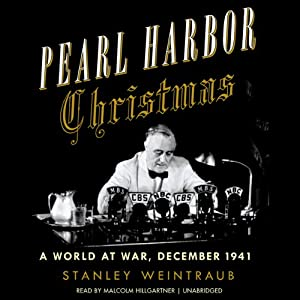 Pearl Harbor Christmas: A World at War, December 1941 | [Stanley Weintraub]