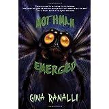 Mothman Emerged: a Cryptozoological Thrillerby Gina Ranalli