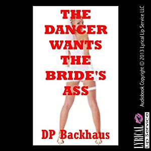 The Dancer's Wants the Bride's Ass Audiobook