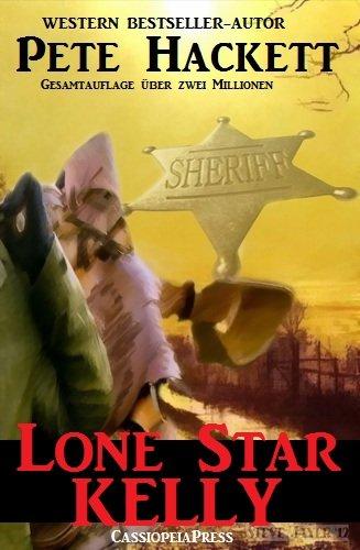 Pete Hackett - Lone Star Kelly (Western) (German Edition)