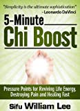 img - for 5-Minute Chi Boost - Five Pressure Points for Reviving Life Energy and Healing Fast (Chi Powers for Modern Age Book 1) book / textbook / text book