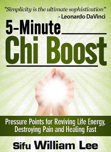 5-Minute Chi Boost - Five Pressure Points for Reviving Life Energy and Healing Fast (Chi Powers for Modern Age)