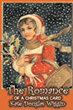 The Romance of a Christmas Card [Hardcover] [2008] (Author) Kate Douglas Wiggin