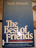 The Best of Friends: Profiles of Extraordinary Friendships (0688039332) by Michaelis, David