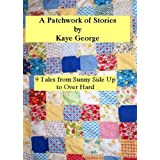 A PATCHWORK OF STORIES ~ Kaye George