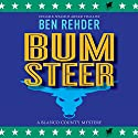 Bum Steer: Blanco County Mysteries Book 9 Audiobook by Ben Rehder Narrated by Robert King Ross