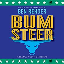 Bum Steer: Blanco County Mysteries Book 9 (       UNABRIDGED) by Ben Rehder Narrated by Robert King Ross