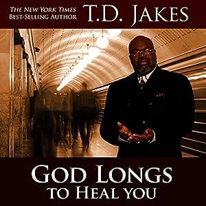 God Longs to Heal You Audiobook