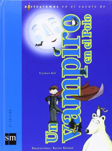 Un Vampiro En El Polo/ A Vampire in the Pole (Pictogramas En El Cuento De) (Spanish Edition)